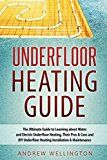 Free Kindle Book -   Underfloor Heating Guide: The Ultimate Guide to Learning about Water and Electric Underfloor Heating, Their Pros & Cons, and DIY Underfloor Heating Installation & Maintenance! Check more at http://www.free-kindle-books-4u.com/crafts-hobbies-homefree-underfloor-heating-guide-the-ultimate-guide-to-learning-about-water-and-electric-underfloor-heating-their-pros-cons-and-diy-underfloor-heating-installa/