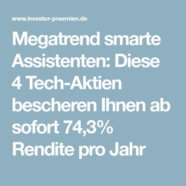 Megatrend smarte Assistenten: Diese 4 Tech-Aktien bescheren Ihnen ab sofort 74,3% Rendite pro Jahr