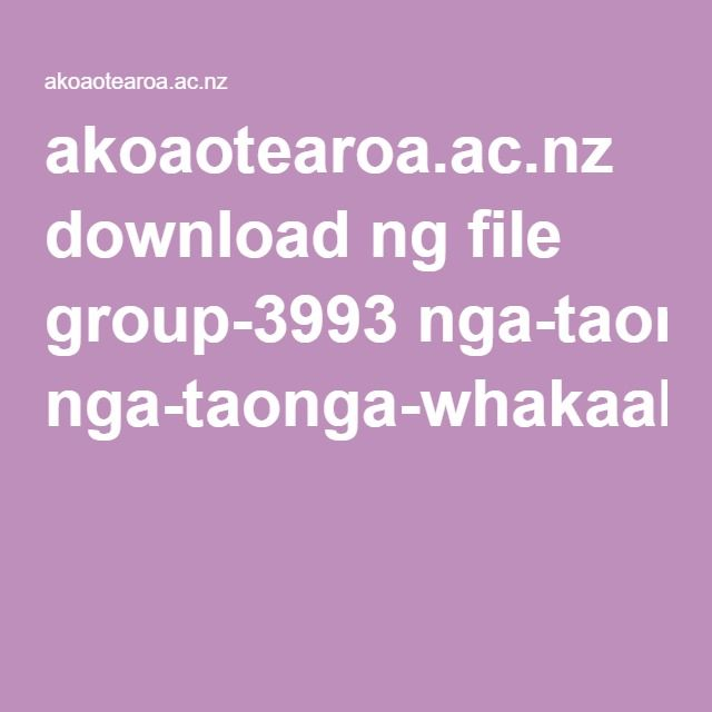 akoaotearoa.ac.nz download ng file group-3993 nga-taonga-whakaako-bicultural-competence-in-early-childhood-education.pdf