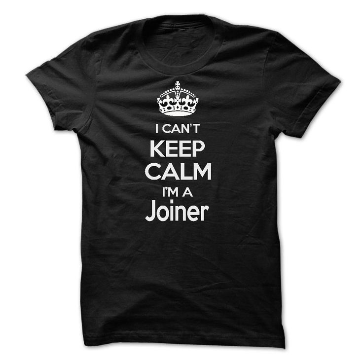 Nice T-shirts [Best Sales] I cant keep calm Iam a Joiner . (3Tshirts)  Design Description: I cant keep calm Iam a Joiner  If you don't fully love this design, you'll SEARCH your favorite one through the usage of search bar on the header.... -  #earth - http://tshirttshirttshirts.com/whats-hot/best-sales-i-cant-keep-calm-iam-a-joiner-3tshirts.html