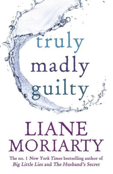 Truly, Madly, Guilty by Liane Moriarty