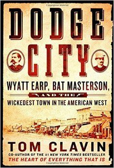 "Dodge City: Wyatt Earp, Bat Masterson, and the Wickedest Town in the American West ○ ""romances, gunfights, and adventures, along with the remarkable cast of characters"" ○ #Books #History"