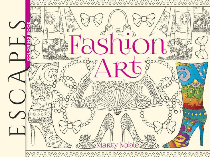 ESCAPES Fashion Art Coloring Book Welcome to Dover Publications by: Marty  Noble