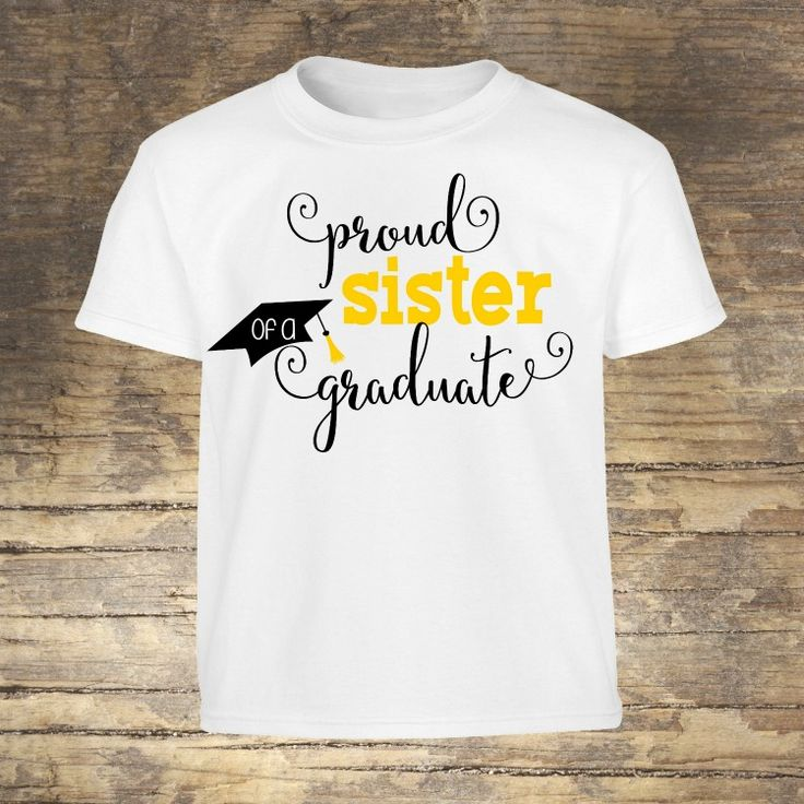 Proud Sister Of A Graduate Shirt Graduation Shirts