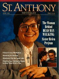 Sister Helen Prejean: The Real Woman Behind Dead Man Walking - April 1996 Issue of St. Anthony Messenger Magazine Online