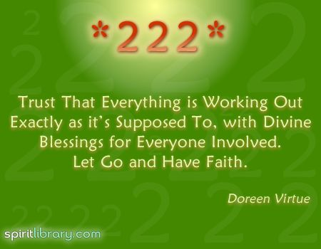 Seeing 222 means that it's time to let go and have faith...
