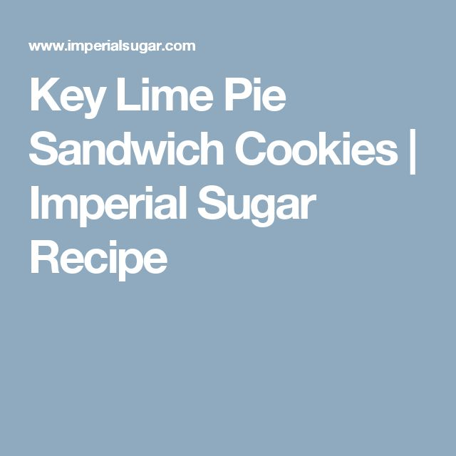 Key Lime Pie Sandwich Cookies | Imperial Sugar Recipe