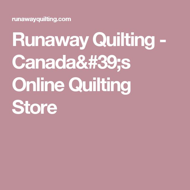 Runaway Quilting - Canada's Online Quilting Store