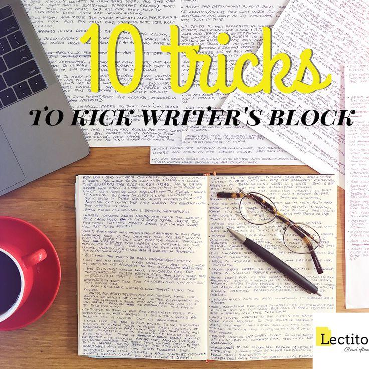 My top ten tricks to help fellow authors kick writer's block.
