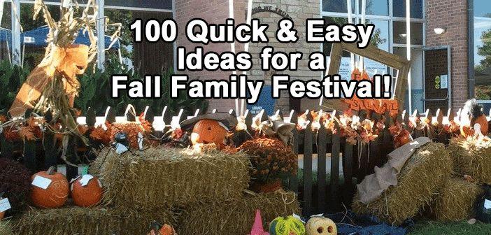 100 Ideas for a Fall Family Festival!