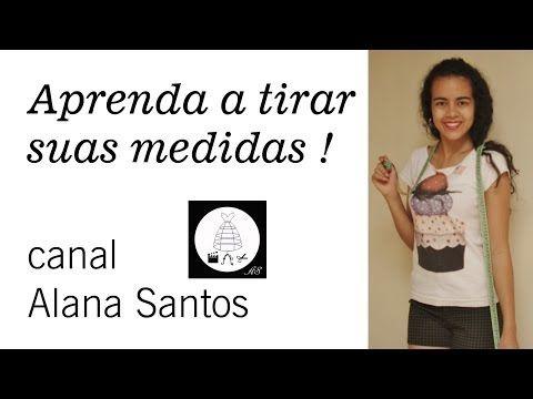 Aprenda como tirar medidas do corpo por Alana Santos Blogger - YouTube
