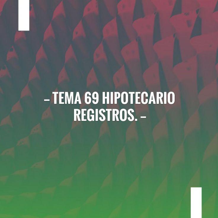 Tema 69 Hipotecario Registros. https://www.notariosyregistradores.com/web/secciones/oposiciones/temas/tema-69-hipotecario-registros/?utm_campaign=crowdfire&utm_content=crowdfire&utm_medium=social&utm_source=pinterest