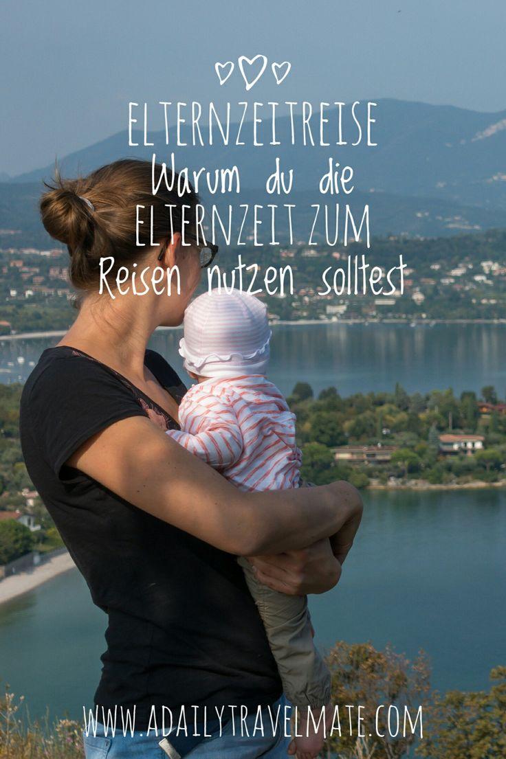 Reisen mit Baby - 7 Gründe, warum du deine Elternzeit zum Reisen nutzen solltest #reisenmitbaby #Elternzeitreise
