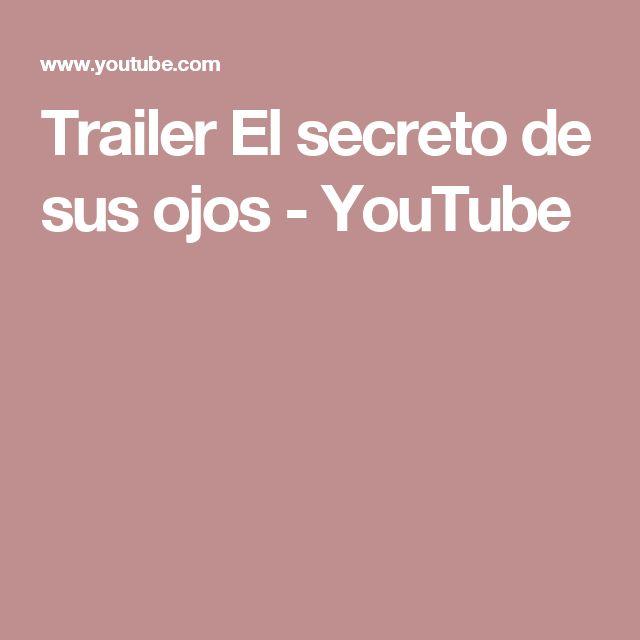 Trailer El secreto de sus ojos - YouTube