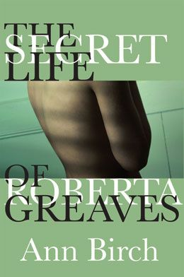 The Secret Life of Roberta Greaves - a novel by Ann Birch: Renowned classics professor Roberta Greaves finds her perfect life shattered by her husband's suicide and the huge gambling debts he has left behind. Grief-stricken and angry, Roberta must find a way to pay those debts. Remembering a particularly racy story from Ovid's Metamorphoses , she decides to write an erotic novel, using a penname... $22.95
