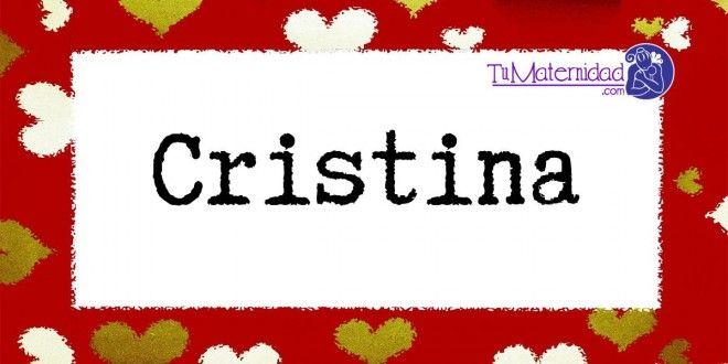 Conoce el significado del nombre Cristina #NombresDeBebes #NombresParaBebes #nombresdebebe - http://www.tumaternidad.com/nombres-de-nina/cristina/
