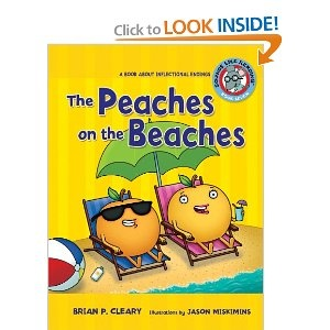 Amazon.com: The Peaches on the Beaches: A Book about Inflectional Endings (Sounds Like Reading) (9780761342052): Brian P. Cleary, Jason Miskimins: Books