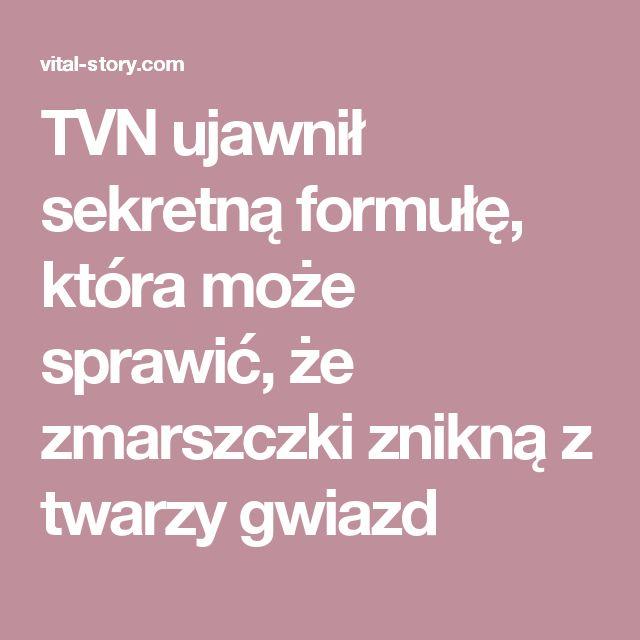 TVN ujawnił sekretną formułę, która może sprawić, że zmarszczki znikną z twarzy gwiazd