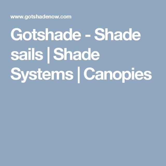 Gotshade - Shade sails   Shade Systems   Canopies