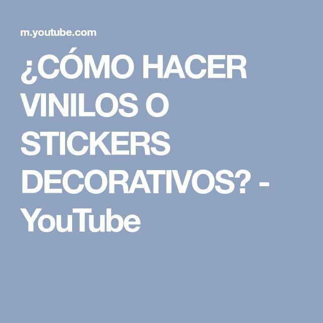¿CÓMO HACER VINILOS O STICKERS DECORATIVOS? - YouTube