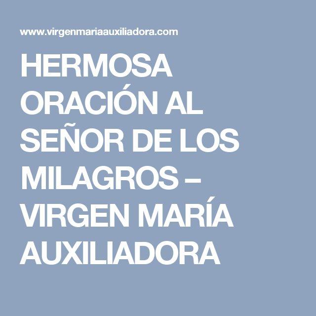 HERMOSA ORACIÓN AL SEÑOR DE LOS MILAGROS – VIRGEN MARÍA AUXILIADORA