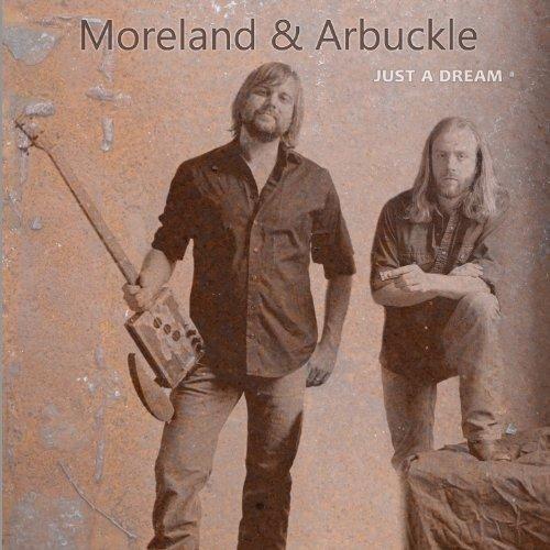 Moreland & Arbuckle - Just A Dream