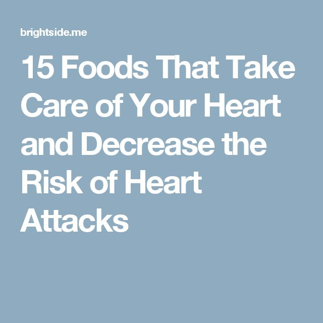 15 Foods That Take Care of Your Heart and Decrease the Risk of Heart Attacks