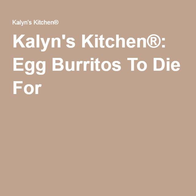 Kalyn's Kitchen®: Egg Burritos To Die For