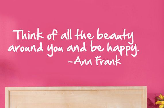 lovely: Inspiration, Quotes, Happy, Beautiful, Anne Frank, Annefrank, Beauty