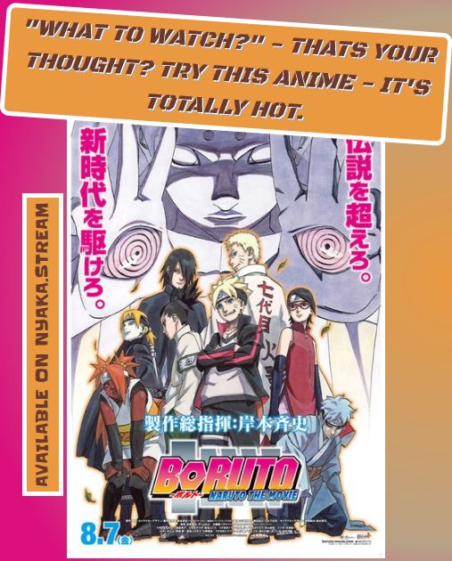 Watch Boruto: Naruto the Movie Online for Free - All Episodes accessible on Nyaka.stream until the end of times. Streaming dubbed and subbed Anime for your pleasure!