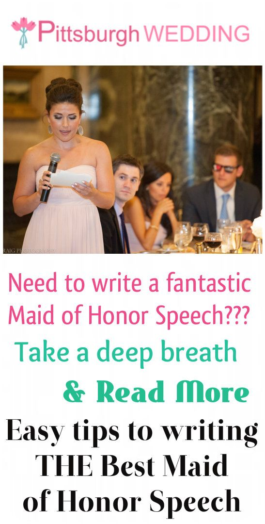 "The pressure is on! You're the Maid of Honor and you've got a speech to write lady! Here's a few tips on ""how to"" minus the stress - and come up with the best maid of honor speech ever. http://www.pittsburghwedding.com/tips-to-writing-a-memorable-maid-of-honor-speech/"