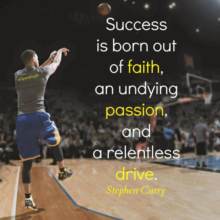 """Success is born out of faith, an undying passion, and a relentless drive."" - Stephen Curry"