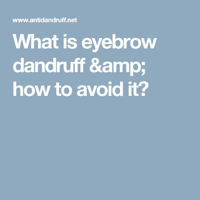 What is eyebrow dandruff & how to avoid it?