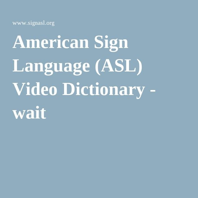 American Sign Language (ASL) Video Dictionary - wait