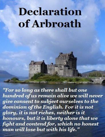 The Declaration of Arbroath is a declaration of Scottish independence, made in 1320. It is in the form of a letter submitted to Pope John XXII, dated 6 April 1320, intended to confirm Scotland's status as an independent, sovereign state and defending Scotland's right to use military action when unjustly attacked