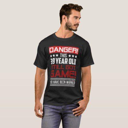 Funny Game T-Shirt For 39th Birthday.  $25.70  by AnniversaryAndAge  - custom gift idea
