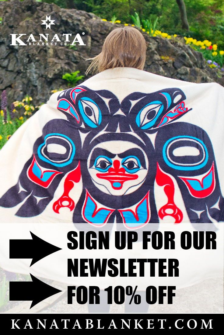 We have several Indigenous blanket designs. Receive 10% off by signing up for our newsletter. For more, follow us @kanatablanket