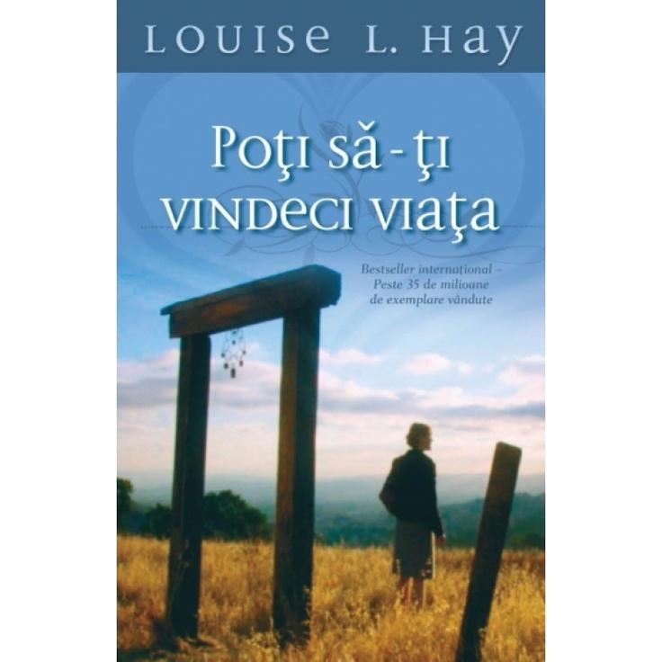 Poți să-ți vindeci viața - Louise L. Hay
