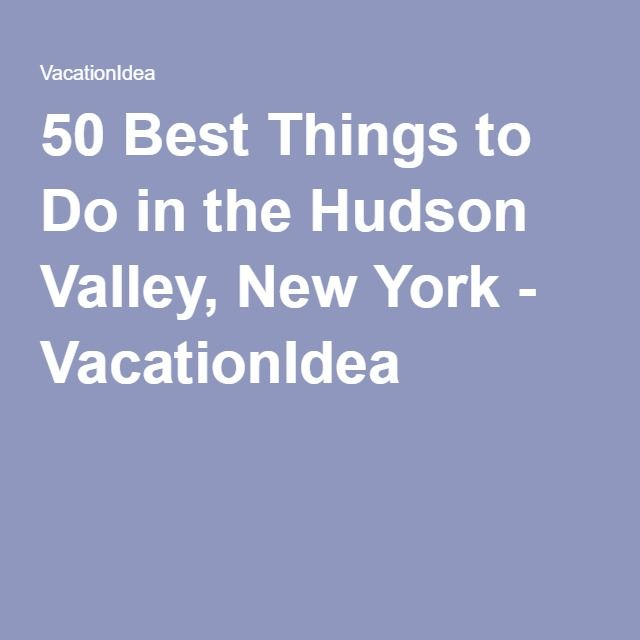 17 best images about things to do in the hudson valley on for Things to do in hudson ny this weekend