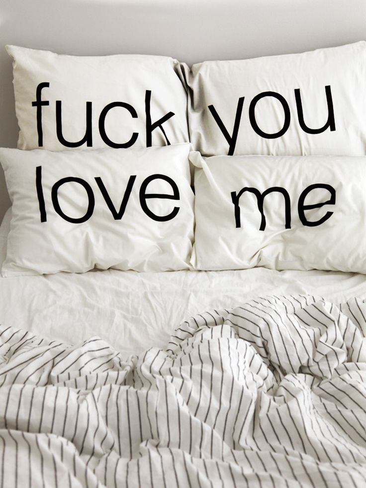 'fuck, you love me' pillowcase set by said the king