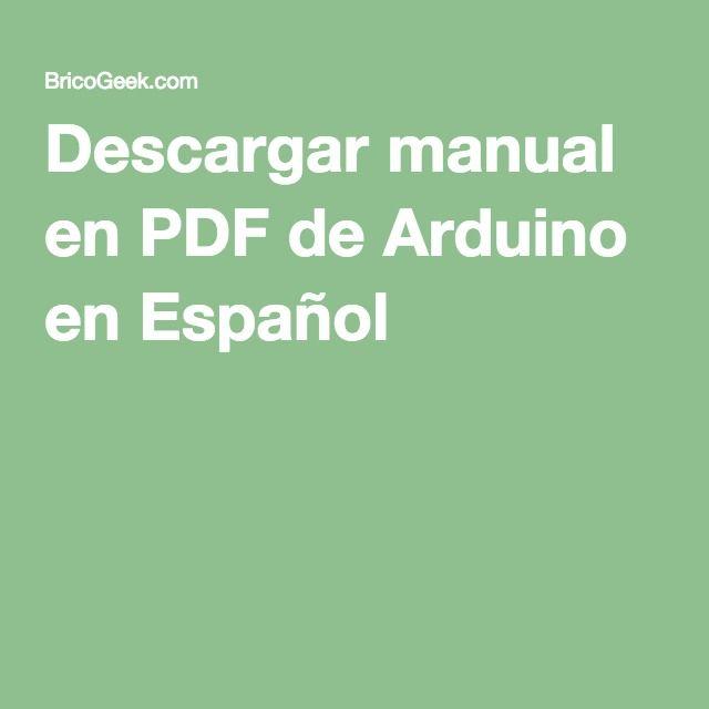 Descargar manual en PDF de Arduino en Español                                                                                                                                                                                 Más