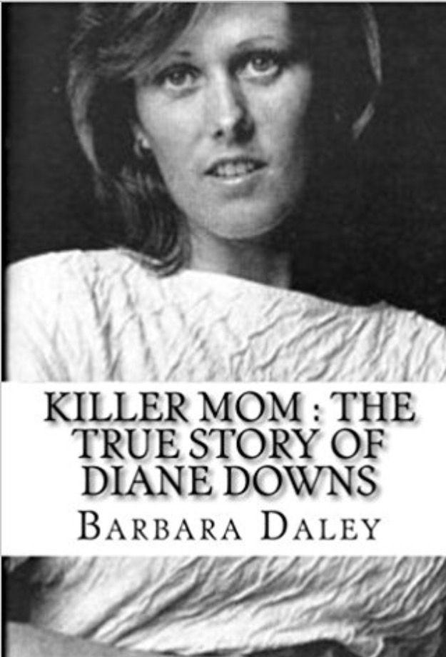 Killer Mom: The True Story of Diane Downs