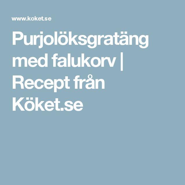 Purjolöksgratäng med falukorv | Recept från Köket.se