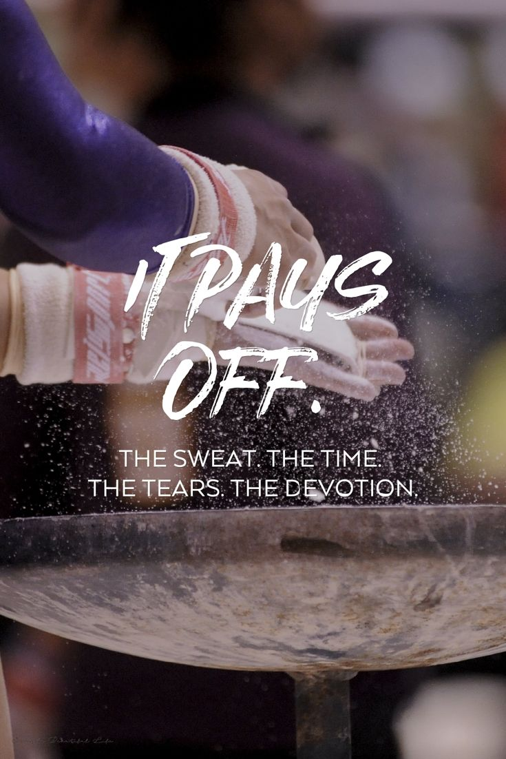 It pays off. The sweat. The time. The tears. The devotion.