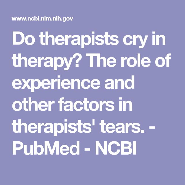 Do therapists cry in therapy? The role of experience and other factors in therapists' tears.  - PubMed - NCBI