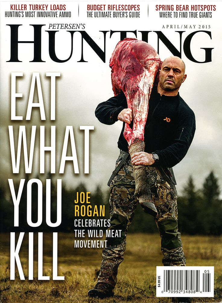 Hunting Magazine cover w/ ethical hunter & meat eater Joe Rogan : if you love #MMA, you will love the #MixedMartialArts and #UFC inspired designs at CageCult: http://cagecult.com/mma