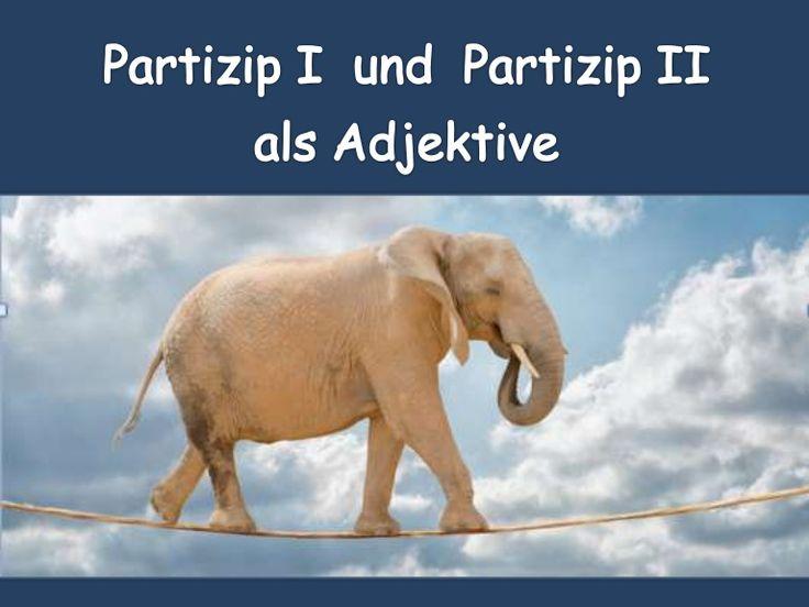 PARTIZIP I und PARTIZIP II als ADJEKTIVE  Theorie und Übungen Partizipien als Adjektive ab B2 Niveau DaF