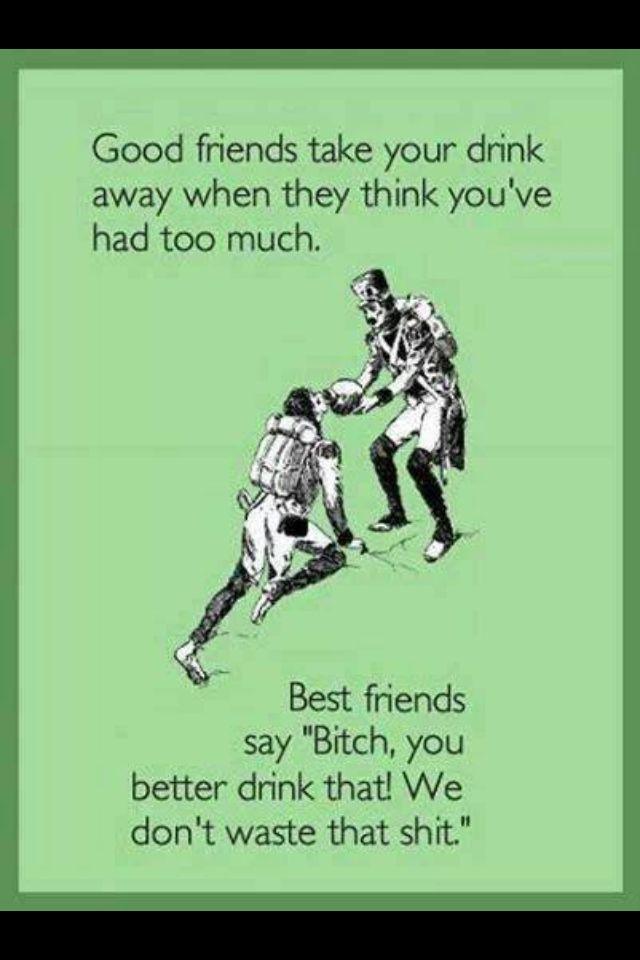 Drinking Buddies Saying Friend Stuff Funny Lol Friends