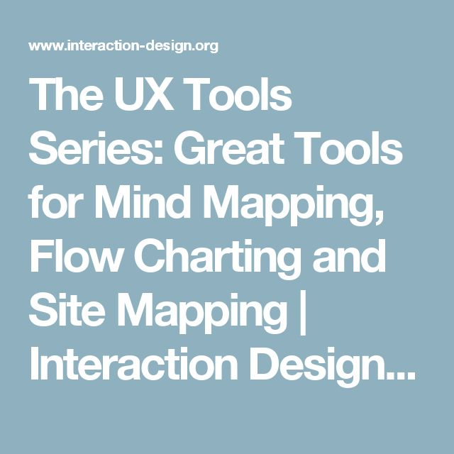 The UX Tools Series: Great Tools for Mind Mapping, Flow Charting and Site Mapping | Interaction Design Foundation