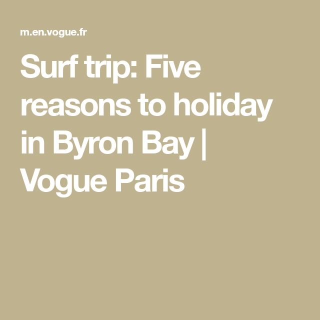 Surf trip: Five reasons to holiday in Byron Bay | Vogue Paris